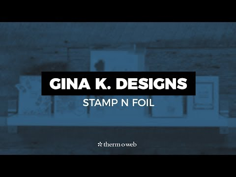 Blend Stamps, Ink and Foil With Our Gina K. Designs StampnFoil Collection