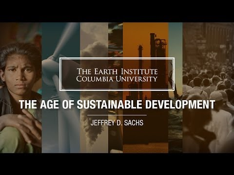 MOOC | Jeffrey Sachs - The Age of Sustainable Development | Lecture 1, Chapter 1
