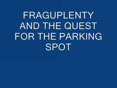 FragUPlenty and the Quest for Parking