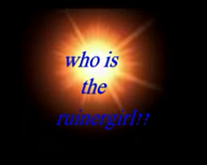 who is the ruinergirl