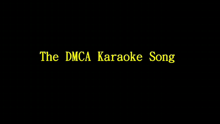 The DMCA karaoke Song!