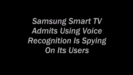 Samsung Admits Their Smart TV Spies On Its Users
