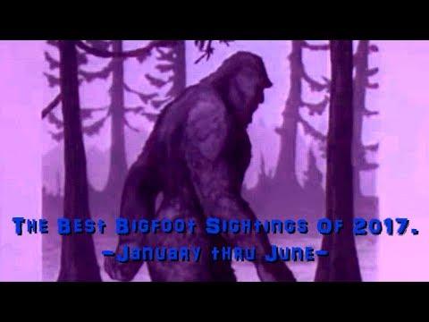 Bigfoot Sightings Of 2017. (January thru June)