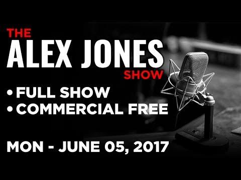 Alex Jones (FULL SHOW Commercial Free) Monday 6/5/17: Mike Cernovich, Putin Analysis, Scott Greer