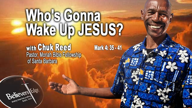 """""""Who's Gonna Wake Up JESUS?"""" with Chuk Reed at Believer's Edge"""