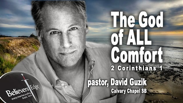 """""""The God of All Comfort"""" with David Guzik at Believer's Edge"""