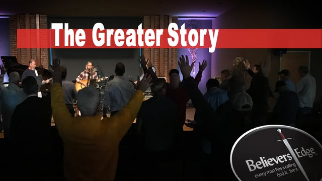 The Greater Story at Believer's Edge