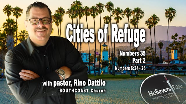 """""""Cities of Refuge"""" Part 2 with Rino Dattilo at Believer's Edge"""