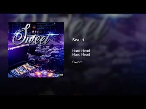 Hard Head NW - Sweet