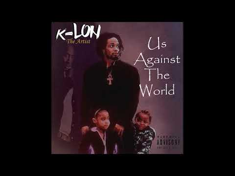 K-Lon The Artist - Us Against The World (Featuring Kristen Parcus)