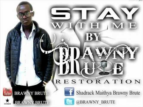 STAY WITH ME by BRAWNY BRUTE(shadrack)