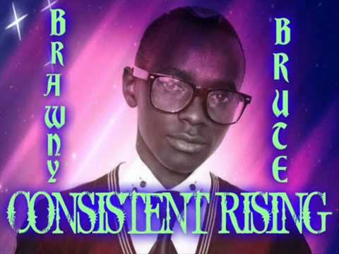 CONSISTENT RISING by BRAWNY BRUTE