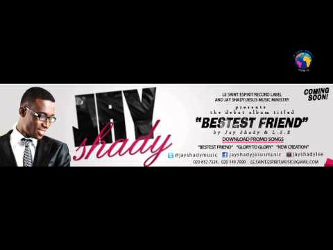 My Bestest Friend by Jay Shady&L.S.E.mp4