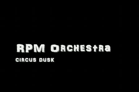 "RPM Orchestra - ""circus dusk"""