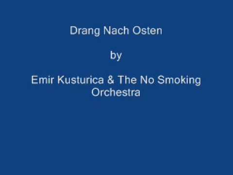 Drang Nach Osten by Emir Kusturica & The No Smoking Orchestra