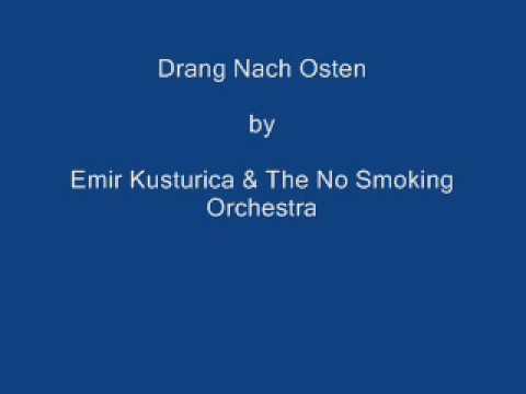 Drang Nach Osten by Emir Kusturica & The No Smoking Orchestra