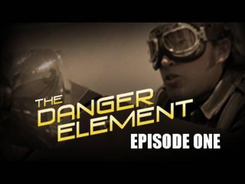 The Danger Element - Episode 1