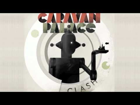 Clash by Caravan Palace