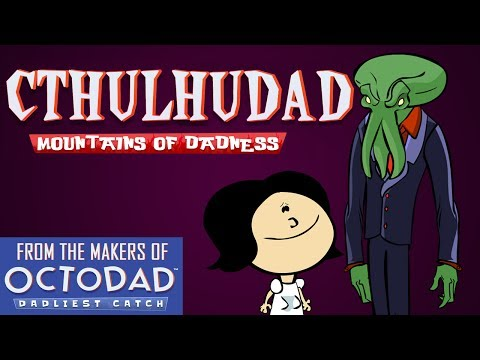 Cthulhudad - From the makers of Octodad