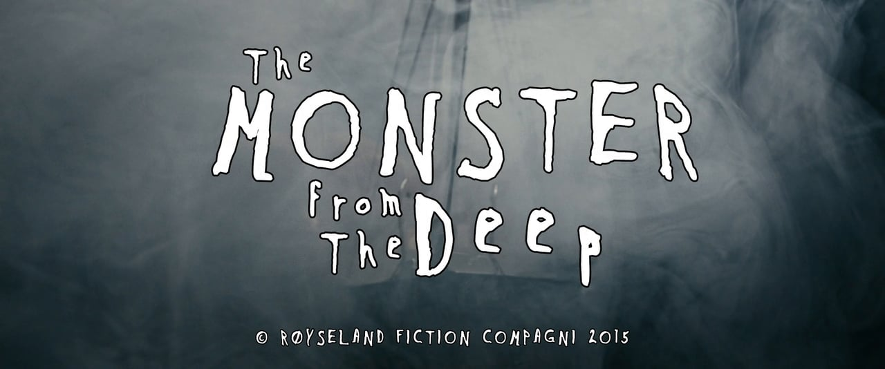 """The Monster from the Deep!"""
