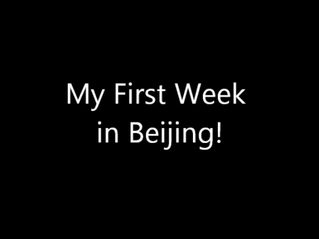 My First Week in Beijing