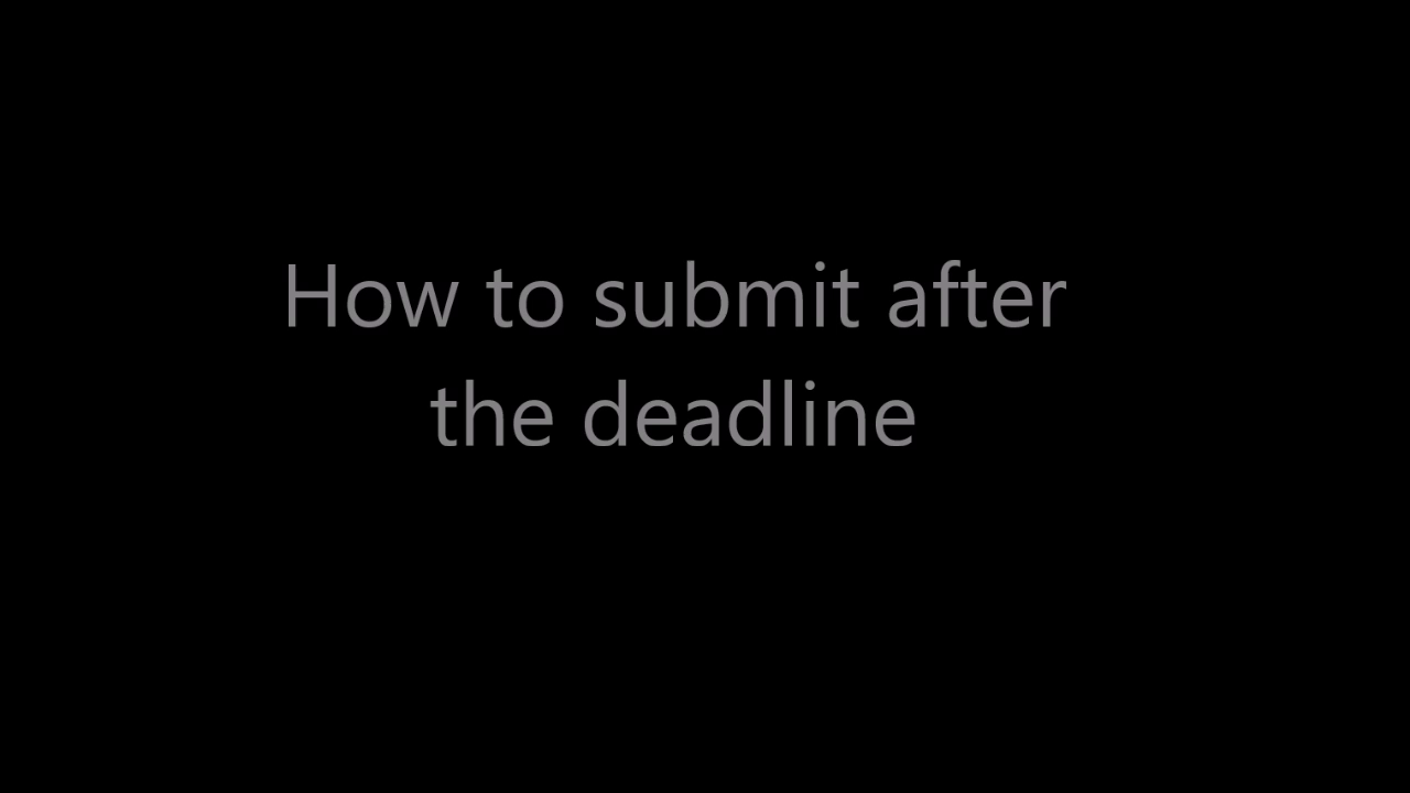 How to submit after the due date, in Motivis