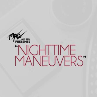 "Mr. Mo Presents...""Nighttime Maneuvers"" Mix Show Podcast"