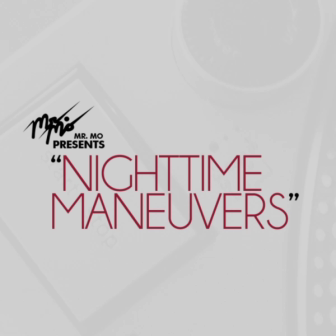 "Mr. Mo Presents...""Nighttime Maneuvers"" Mix Show Podcast"