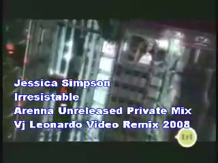 JESSICA SIMPSON - IRRESISTABLE ( VDJ LEONARDO VIDEO REMIX 2008 )