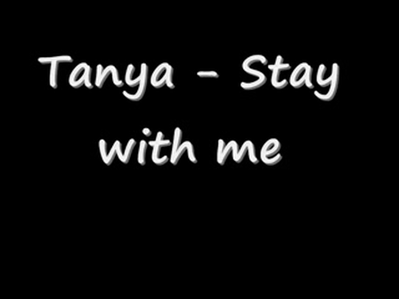 Tanya - Stay with me