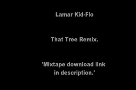 Lamar Kid-Flo - That Tree