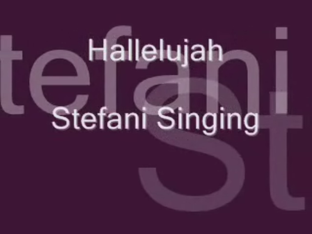 Hallelujah-Stefani singing