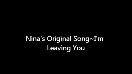 I'm Leaving You~Nina