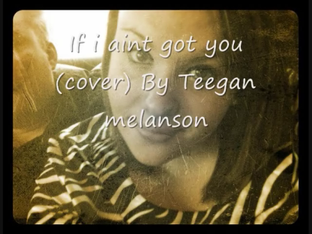 If i aint got you (Cover)