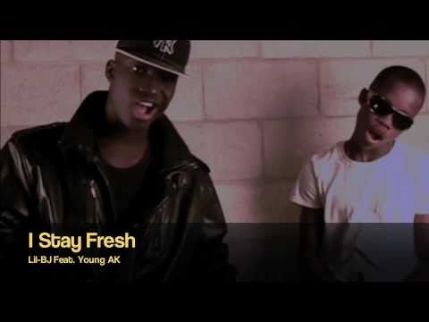 I Stay Fresh (Lil-BJ Feat. Young AK)