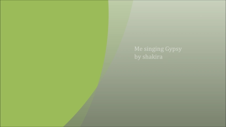 me singing Gypsy by shakira