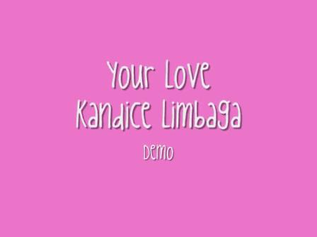 Your Love- Kandice Limbaga