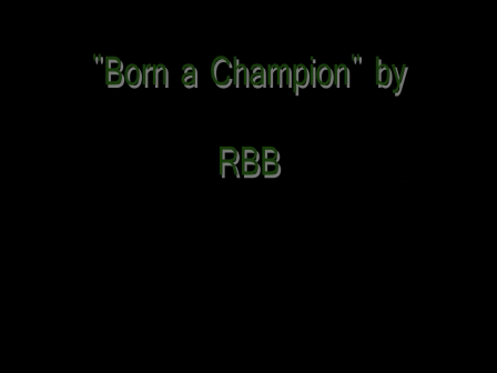 I was born a  champion feat RBB