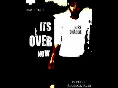 ITS OVER NOW - JUSS CHARLIE MY NEW SINGLE #SUPPORTME