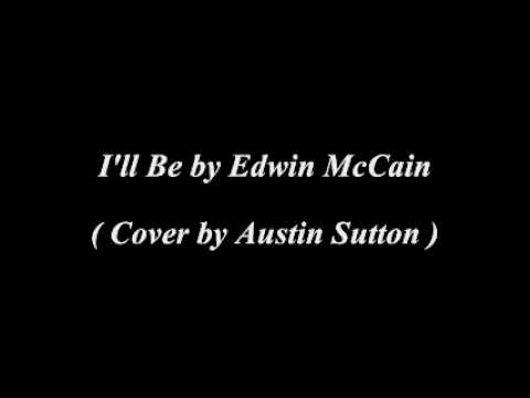 Ill Be by Edwin McCain ( Cover by Austin Sutton )