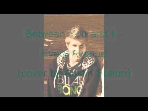 Between You and I- Every Avenue (Cover by Austin Sutton)