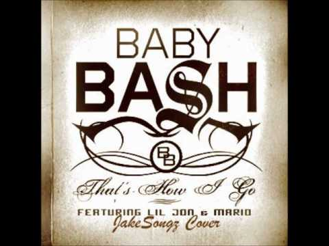 Baby Bash - Thats How I Go (JakeSongz Cover)