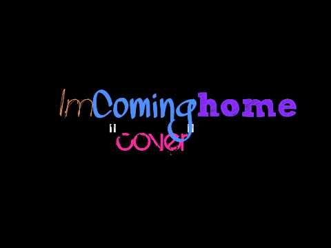 'im coming home cover' of Skylar Greys part .mp4