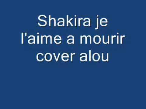 Shakira version de francis cabrel - Je l'aime a mourir cover alou