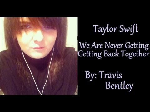We Are Never Ever Getting Back Together Acoustic Cover by Taylor Swift