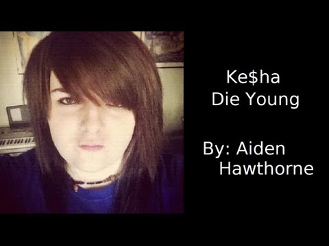 Ke$ha - Die Young (Aiden Hawthorne Cover)