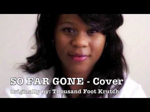 So Far Gone - Thousand Foot Krutch Cover