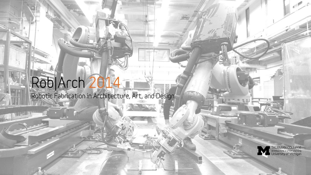 Rob|Arch 2014 Workshops - Full Length