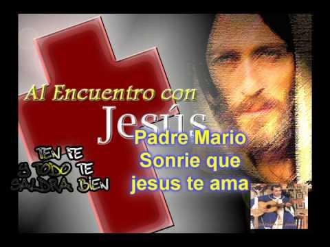 Sonrie que Jesus te ama - P.Mario