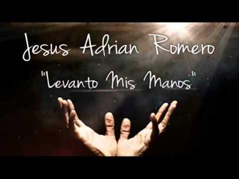 Levanto Mis Manos-Jesus Adrian Romero